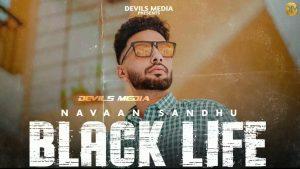 Black Life Navaan Sandhu
