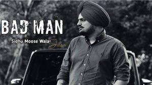 Bad Man Sidhu Moose Wala